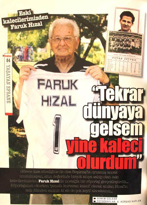Beşiktaş dergisinin Ağustos 2011 sayısında Faruk Hızal'la yapılan röportaj.